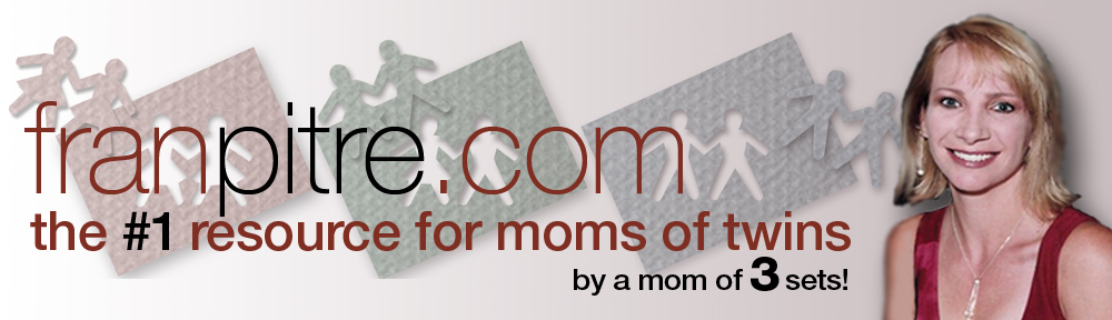 FranPitre.com: The #1 Resource for Moms of Twins … by a mom of 3 sets!